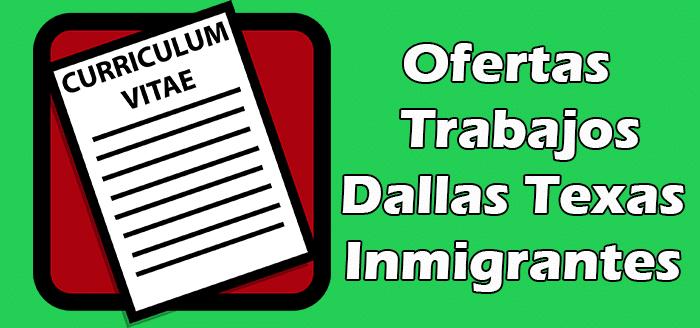 Trabajos Disponibles en Dallas Texas Sin Papeles Indocumentados