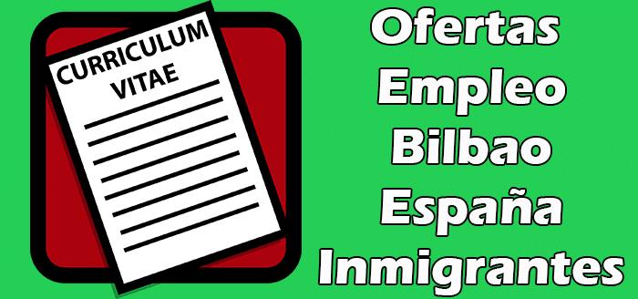 Trabajos en Bilbao para Inmigrantes Sin Papeles 2020 Indocumentados
