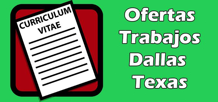 Trabajos Disponibles Bien Pagados en Dallas Texas 2020