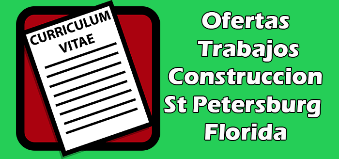 Trabajos Disponibles en Construccion en St Petersburg Florida 2020