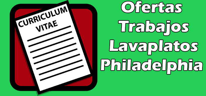 Trabajos Disponibles de Lavaplatos en Philadelphia 2020