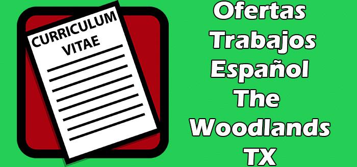 Trabajos en The Woodlands TX en español 2020