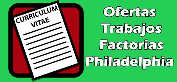 Trabajos Disponibles en Factorias en Philadelphia