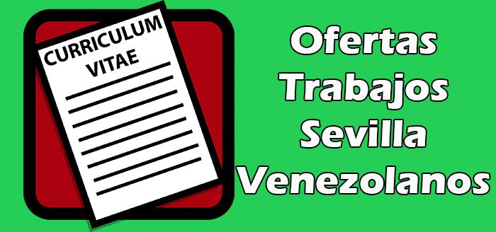 Trabajos para Venezolanos en Sevilla