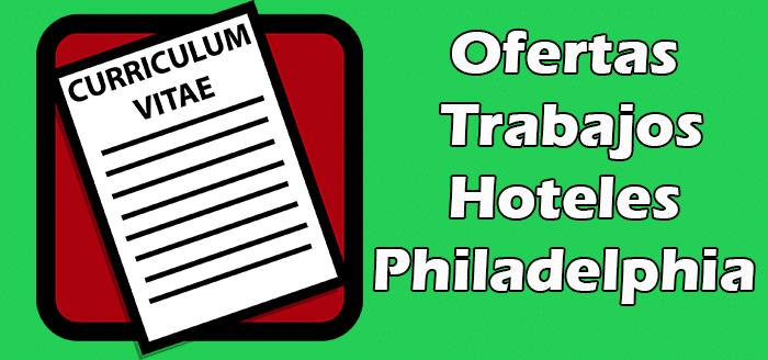 Trabajos Disponibles en Hoteles en Philadelphia