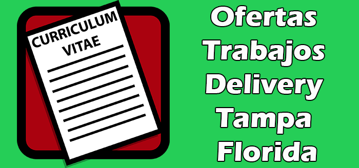 Trabajos Disponibles de Delivery en Tampa Florida