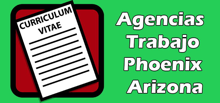 Agencias de Trabajo en Phoenix Arizona