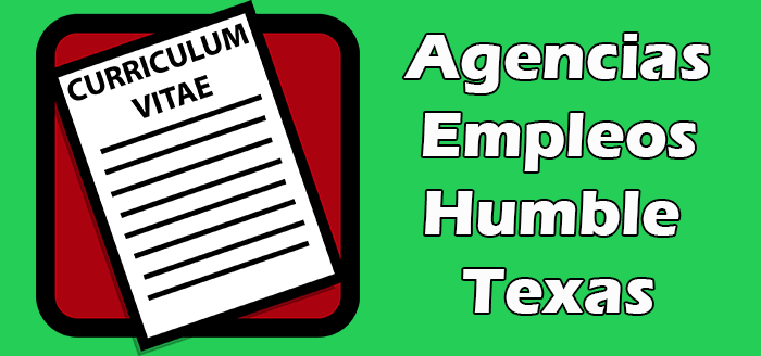 Agencias de Empleos en Humble Texas