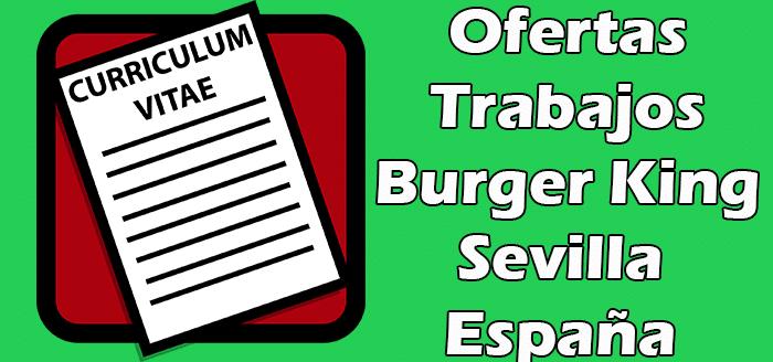 Empleos en Burger King Sevilla Bolsa de Trabajos