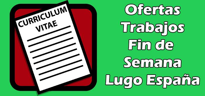 Trabajos de Fines de Semana Lugo España