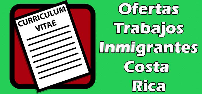 Trabajos para Inmigrante en Costa Rica Sin Papeles