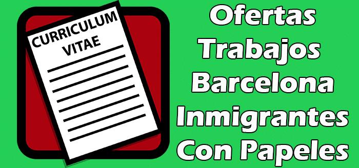 Trabajos en Barcelona España con Papeles