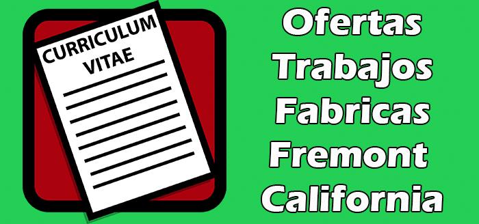 Trabajos Disponibles en Fabricas de Fremont California