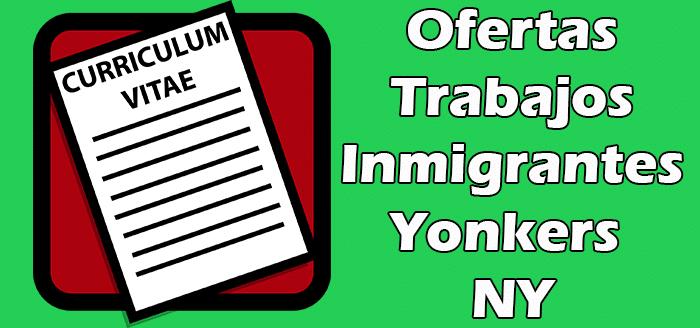 Trabajos para Inmigrantes Sin Papales en Yonkers NY