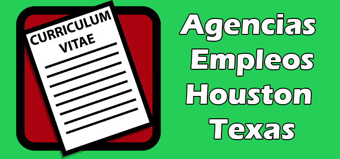 Agencias de Empleos en Houston Texas
