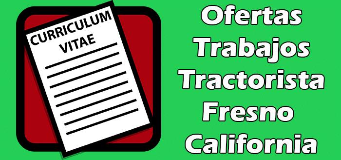 Trabajos Disponibles de Tractorista en Fresno California