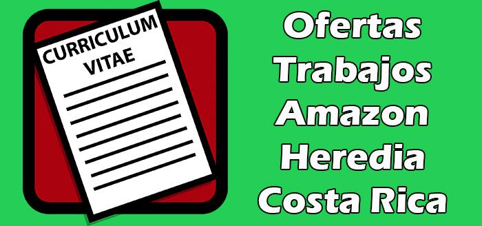 Trabajos Disponibles en Amazon Heredia Costa Rica