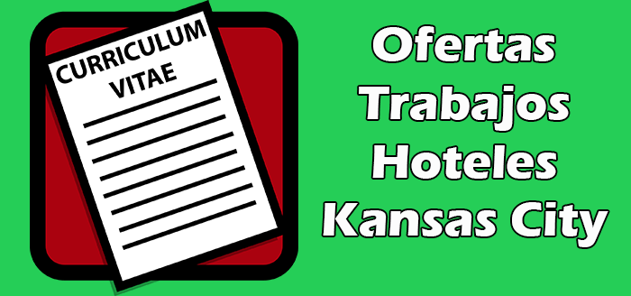 Trabajos Disponibles en Hoteles en Kansas City