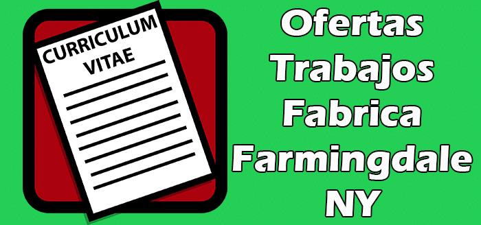 Trabajos Disponibles en Fabrica de Farmingdale NY