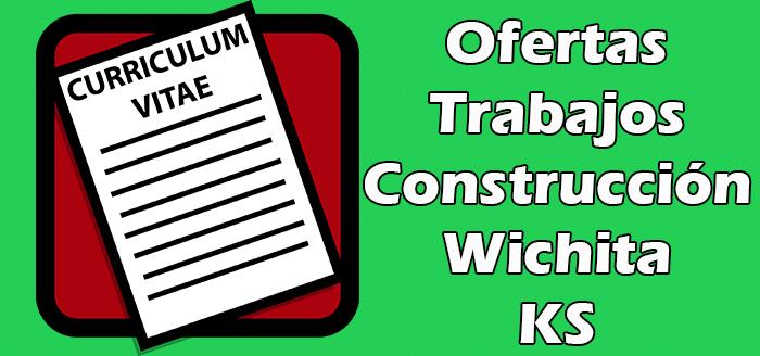 Trabajos Disponibles de Construcción en Wichita KS