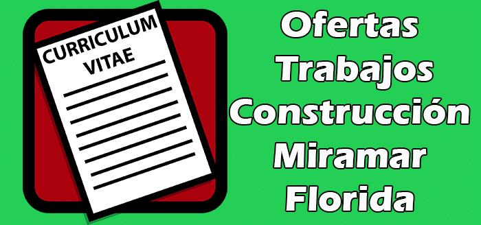 Trabajos Disponibles de Construcción en Miramar FL