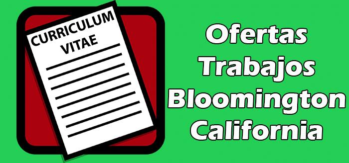 Ofertas de Trabajos Disponibles en Bloomington CA