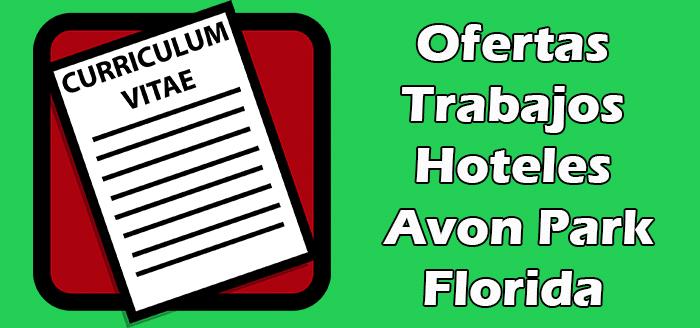 Trabajos Disponibles para Hoteles en Avon Park Florida
