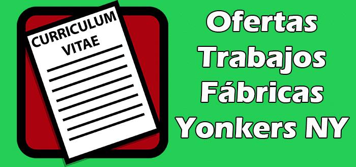 Trabajos Disponibles de Fábricas en Yonkers NY