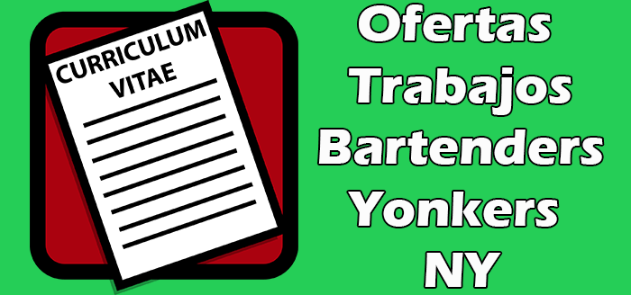 Trabajos Disponibles de Bartenders en Yonkers NY