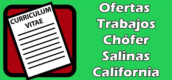 Trabajos Disponibles de Chófer en Salinas California