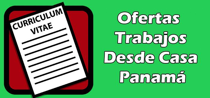 Trabajos Disponibles Desde Casa en Panamá