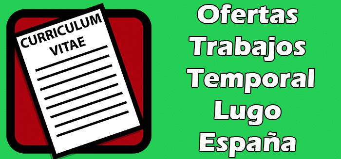 Trabajos Disponibles Temporal en Lugo
