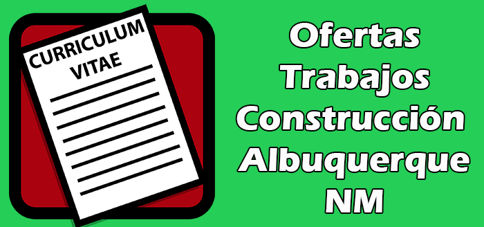 Trabajos Disponibles de Construcción Albuquerque NM