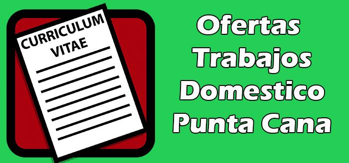 Trabajos Disponibles de Domestico en Punta Cana
