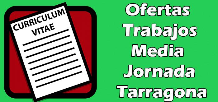 Trabajos Disponibles de Media Jornada Tarragona