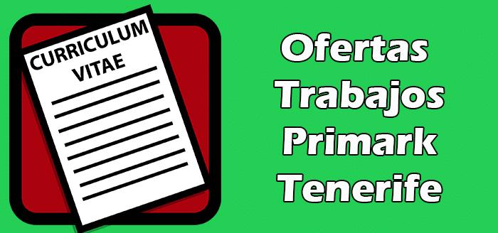 Trabajos Disponibles en Primark Tenerife