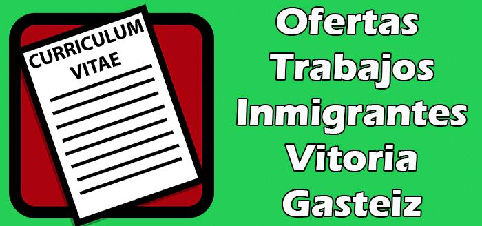 Trabajos para Inmigrantes en Vitoria-Gasteiz Sin Papeles - Indocumentados