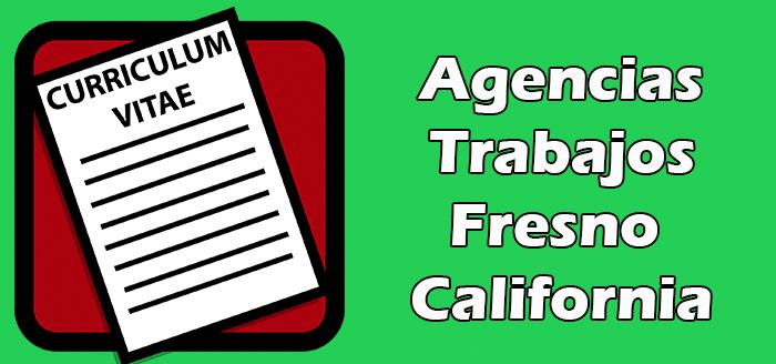 Agencias de Trabajo en Fresno California