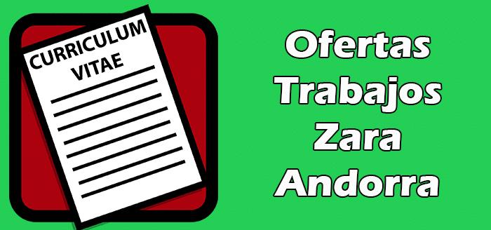 Trabajos Disponibles en Zara Andorra
