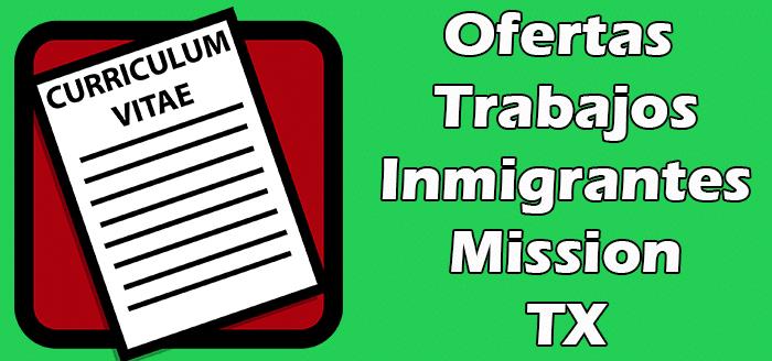 Trabajos Disponibles Sin Papeles en Mission TX Indocumentados