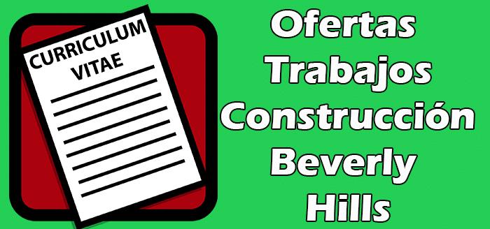 Trabajos Disponibles de Construcción en Beverly Hills