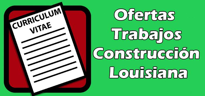 Trabajos Disponibles de Construcción en Louisiana