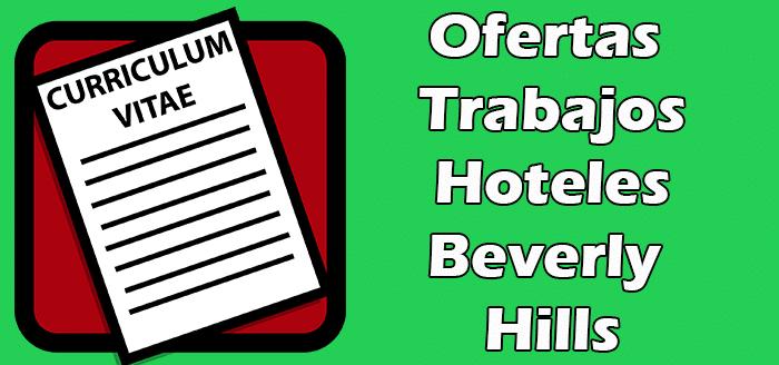Trabajos Disponibles de Hoteles en Beverly Hills