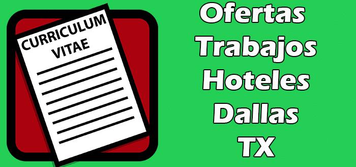 Trabajos Disponibles en Hoteles en Dallas TX