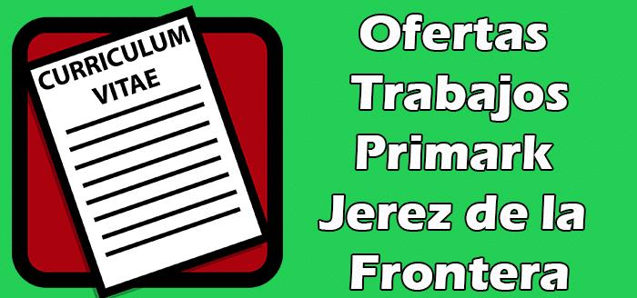 Trabajos Disponibles en Primark Jerez de la Frontera