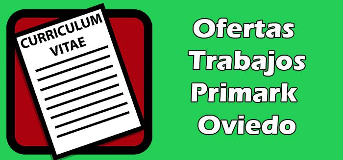 Trabajos Disponibles en Primark Oviedo