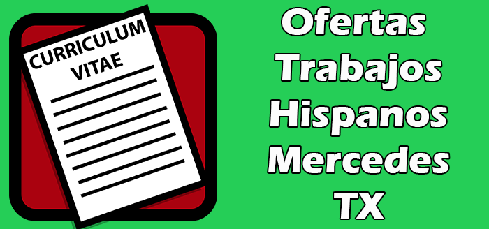 Trabajos Disponibles para Hispanos en Mercedes Texas en Español