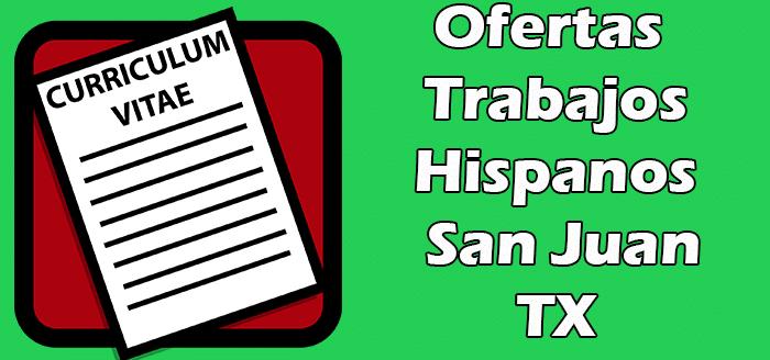 Trabajos Disponibles para Hispanos en San Juan TX